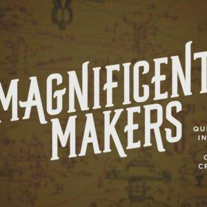 http://www.westendmagazine.com - Magnificent Makers